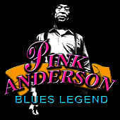 Play & Download Blues Legend by Pink Anderson | Napster