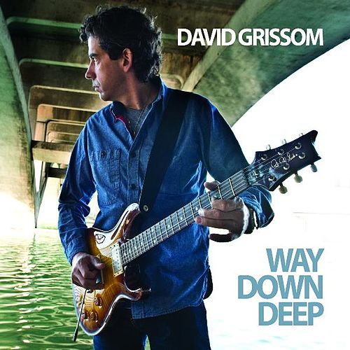 Way Down Deep by David Grissom