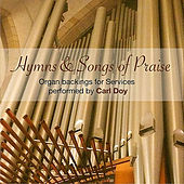 Play & Download Hymns and Songs of Praise by Carl Doy | Napster