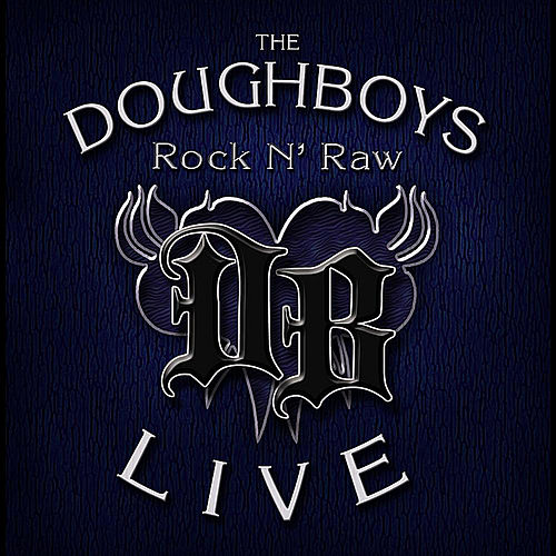 Play & Download Rock N' Raw by The Doughboys | Napster