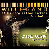 The Win(Get Snuff'd) [feat. Wu Tang Yellow Jackets & Scholar] by Wolfgang