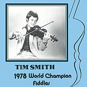 Play & Download 1978 World Champion Fiddler by Tim Smith | Napster