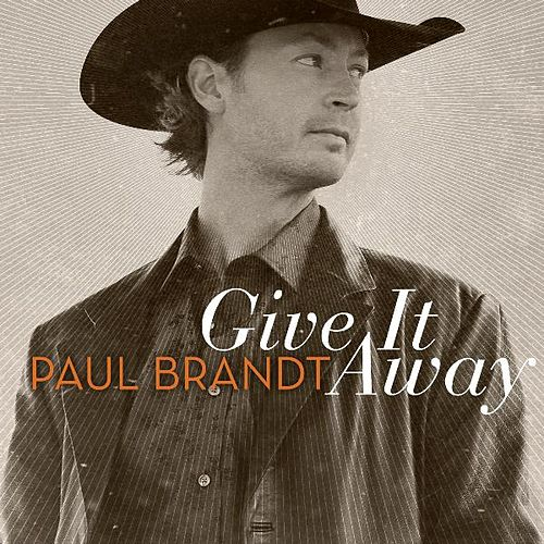 Play & Download Give It Away by Paul Brandt   Napster