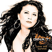 Play & Download Love Will Survive by Gina T. | Napster