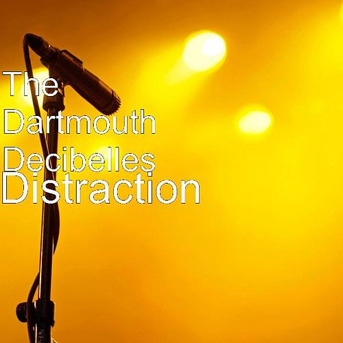 Play & Download Distraction by The Dartmouth Decibelles | Napster
