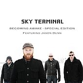 Play & Download Becoming Awake - Special Edition (feat. Jason Dunn) - Single by Sky Terminal | Napster