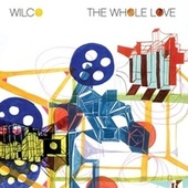 The Whole Love von Wilco