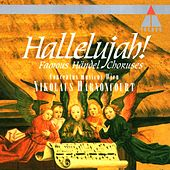 Play & Download Hallelujah! - Famous Handel Choruses by Nikolaus Harnoncourt | Napster