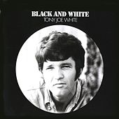 Play & Download Black & White by Tony Joe White | Napster