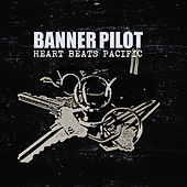Play & Download Heart Beats Pacific by Banner Pilot | Napster
