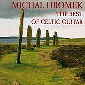 The Best of Celtic Guitar by Michal Hromek