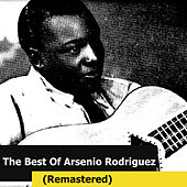 The Best Of Arsenio Rodriguez (Remastered) by Arsenio Rodriguez