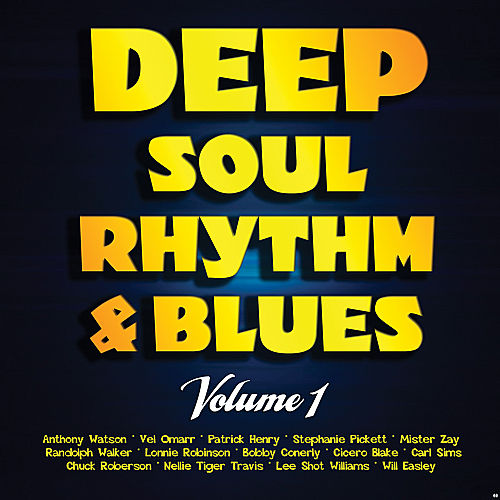 Deep Soul, Rhythm & Blues Volume 1 by Various Artists