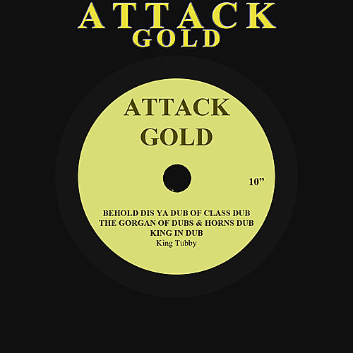 Behold Dis Ya Dub Of Class Dub / The Gorgan Of Dubs & Horns Dub / King In Dub by King Tubby