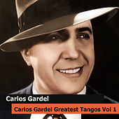 Play & Download Carlos Gardel Greatest Tangos Vol 1 by Carlos Gardel | Napster