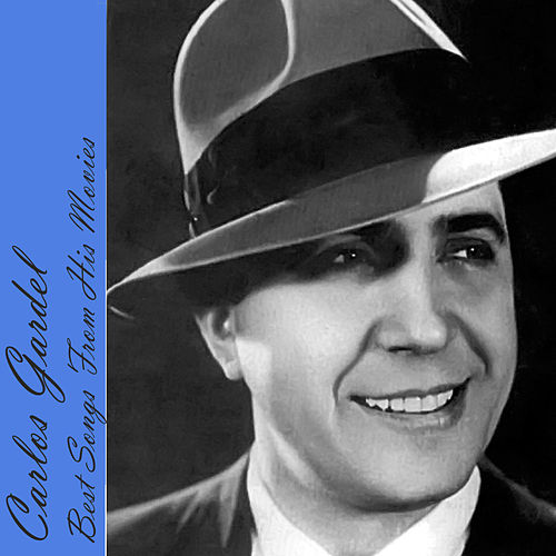 Play & Download Best Songs From His Movies by Carlos Gardel | Napster