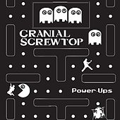 Power-Ups by Cranial Screwtop