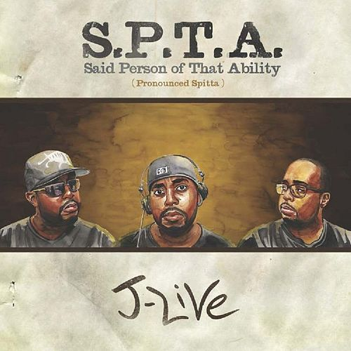 S.P.T.A. Said Person of That Ability by J-Live