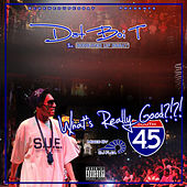 Play & Download What's Really Good 4.5 by Dat Boi T | Napster