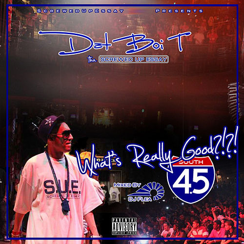 What's Really Good 4.5 by Dat Boi T