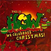 This Is How We Celebrate Christmas by Various Artists