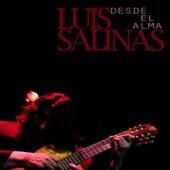 Desde el Alma by Luis Salinas