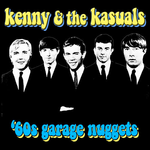 Play & Download '60s Garage Nuggets by Kenny And The Kasuals | Napster