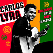 Play & Download Brazilian Bossa Nova Classics by Carlos Lyra | Napster