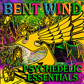 Play & Download Psychedelic Essentials by Bent Wind | Napster