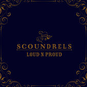 Loud N Proud by Scoundrels (1)