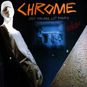 Play & Download Half Machine Lip Moves + Read Only Memory by Chrome | Napster