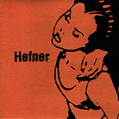 Play & Download The Hefner Heart by Hefner | Napster