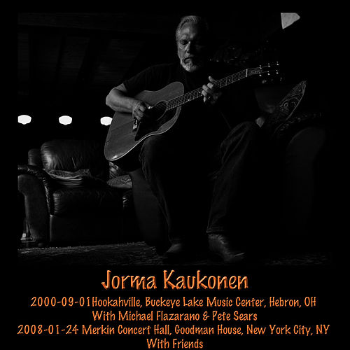 2000-09-01 Hebron, OH & 2008-01-24 New York City, NY by Jorma Kaukonen