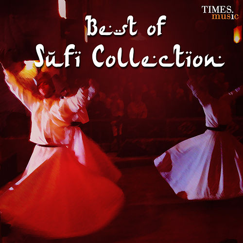 Play & Download Best of Sufi Collection by Various Artists | Napster