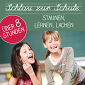Play & Download Schlau zur Schule - Staunen, Lernen, Lachen by Various Artists | Napster