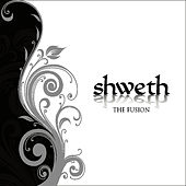 SHWETH (the Fusion) by Primary Artist