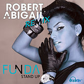 Play & Download Stand Up Robert Abigail Remix by Funda | Napster