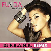 Play & Download Stand Up Dj F.R.A.N.K Remixes by Funda | Napster