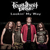 Play & Download Lookin' My Way by Four Wheel Drive | Napster