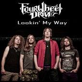 Lookin' My Way by Four Wheel Drive