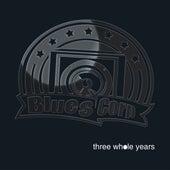 Three Whole Years by Bluescorp
