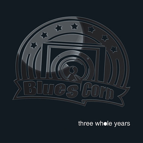 Play & Download Three Whole Years by Bluescorp   Napster
