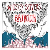 Play & Download Batholith by Whiskey Shivers | Napster