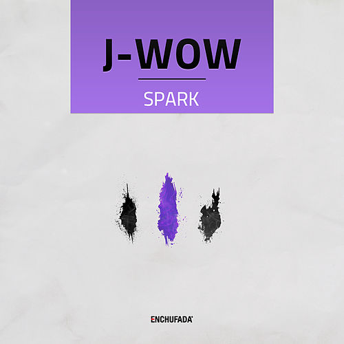 Play & Download Spark by J Wow | Napster