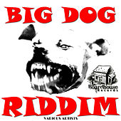 Big Dog Riddim by Various Artists