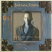Play & Download Deep Fantastic Blue by Darden Smith | Napster