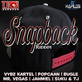 Play & Download Snap Back Riddim by Various Artists | Napster