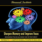 Sharpen Memory and Improve Focus -  Brainwave Pulses by Binaural Institute