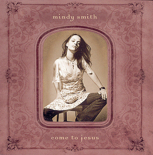 Play & Download Come To Jesus by Mindy Smith | Napster