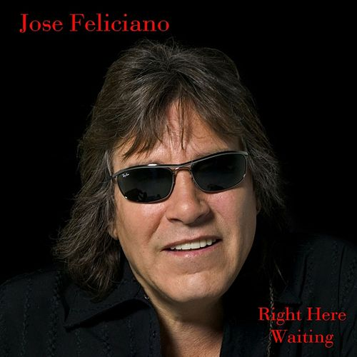 Right Here Waiting by Jose Feliciano
